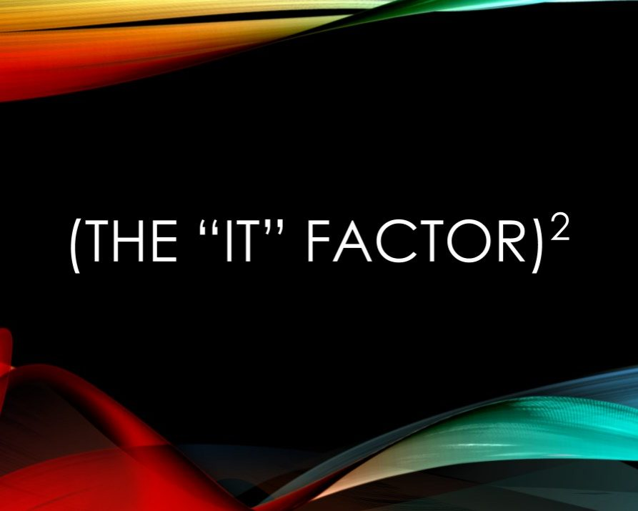 IT: IT Factor Squared