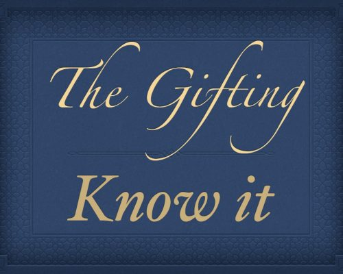 The Gifting: Know It