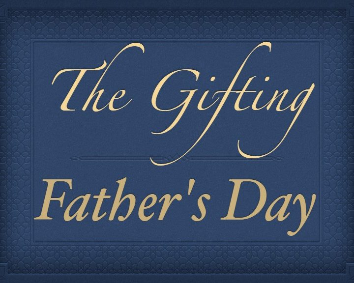 The Gifting: Father's Day