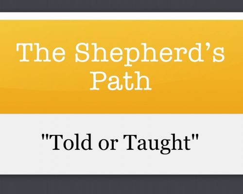 The Shepherd's Path: Told or Taught