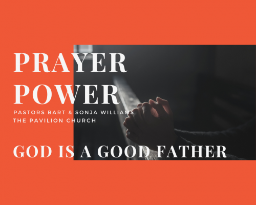 Prayer Power – God is a Good Father