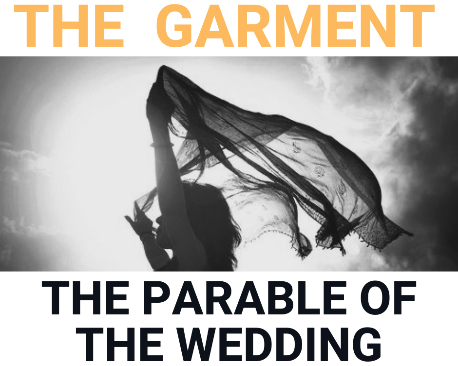 The Garment Series The Parable of the Wedding
