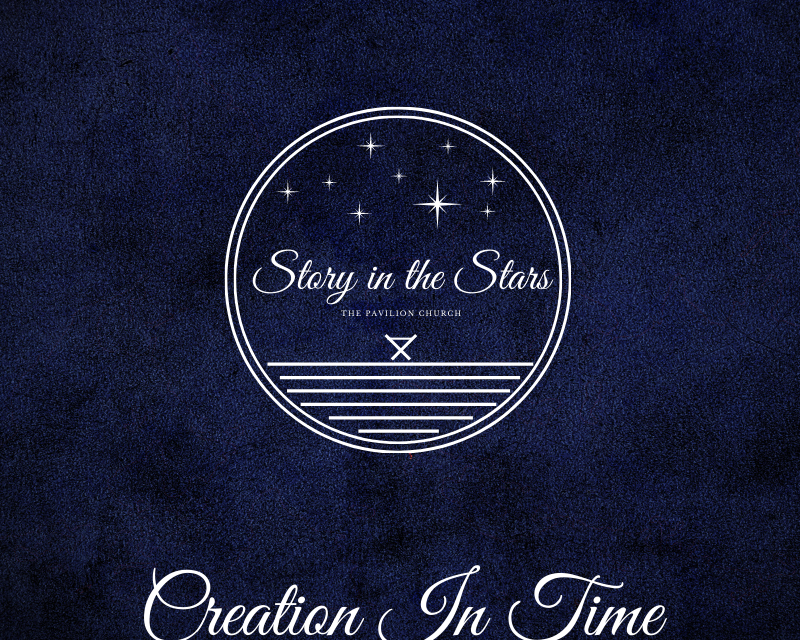 Story In The Stars Part 2 Creation In Time