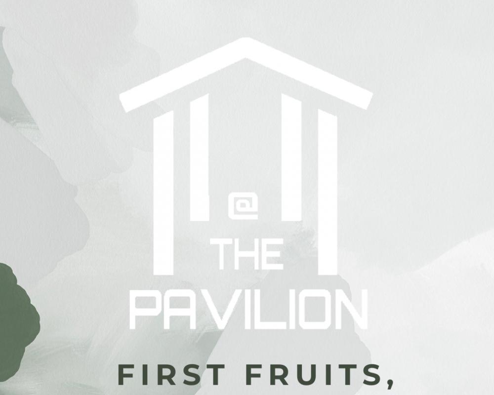 Resurrection First Fruits, First Steps